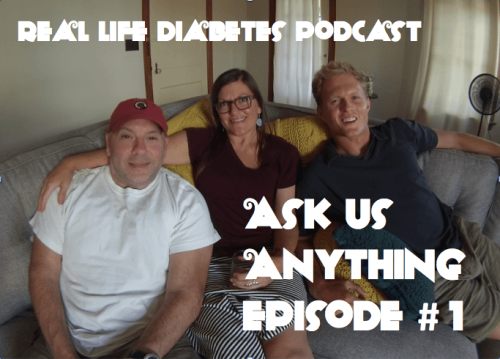 Ask Us Anything Episode #1 | Real Life Diabetes Podcast