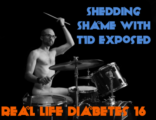 T1D Exposed - Real Life Diabetes Podcast 16