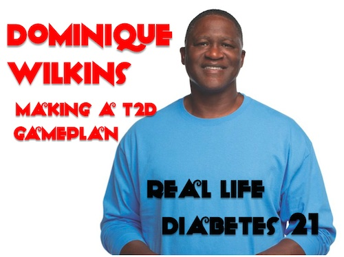 Dominique Wilkins Real Life Diabetes Podcast